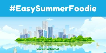 Blogevent-#EasySummerFoodie-einfachleicht.at